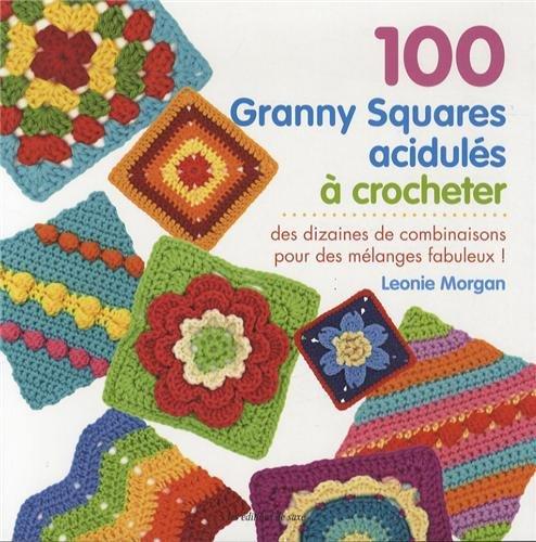 9782756520704: 100 granny squares acidulés à crocheter