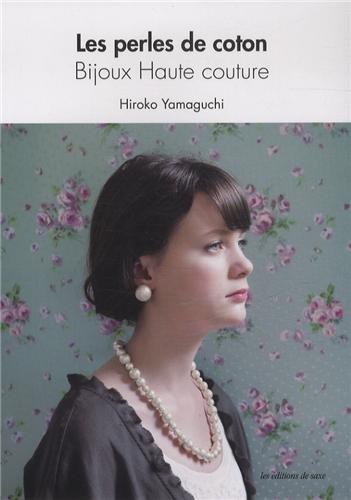 9782756521510: Les perles de coton : Bijoux Haute couture