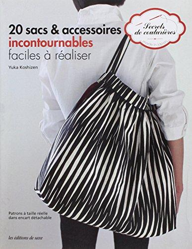 20 sacs & accessoires incontournables faciles à réaliser: Yuka Koshizen