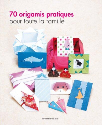9782756522487: 70 origamis pratiques pour toute la famille