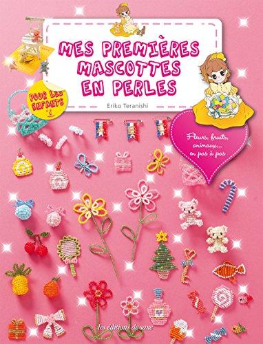 9782756522531: Mes Premieres Mascottes en Perles pour les Enfants Fleurs Fruits Animaux Pas a Pas