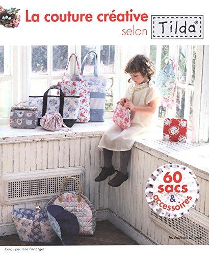 9782756522760: La couture créative selon Tilda : 60 sacs & accessoires