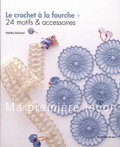9782756522777: Le crochet à la fourche : 24 motifs et accessoires