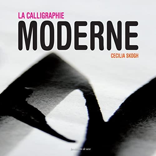 CALLIGRAPHIE MODERNE (LA): SKOGH CECILIA