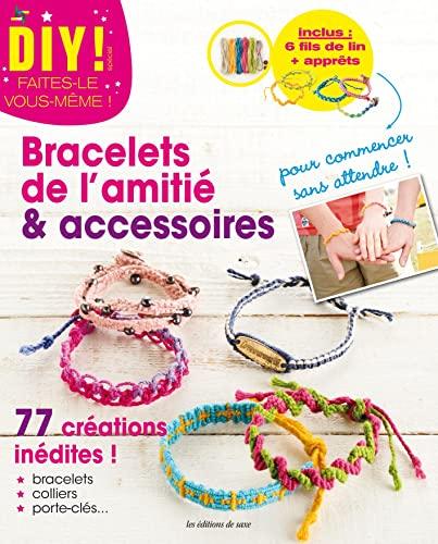 9782756523903: Bracelets de l'amitié & accessoires : 77 créations inédites ! inclus 6 fils de lin + apprêts (DIY !)