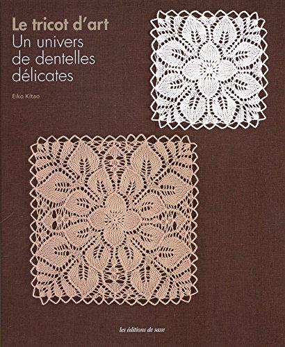 Le tricot d'art / un univers de dentelles délicates !