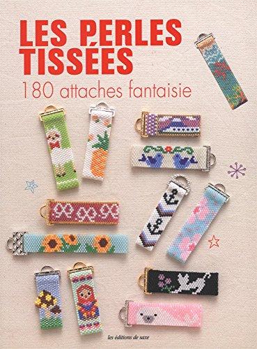 9782756525525: Les perles tiss�es : 180 attaches fantaisie