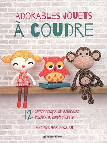 9782756525839: Adorables jouets � coudre : 12 personnages et animaux faciles � confectionner