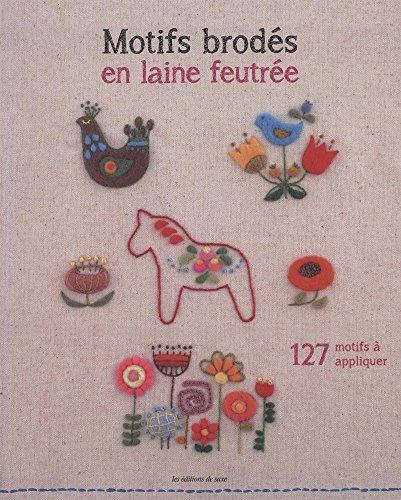 9782756526300: Motifs brodés en laine feutrée : 127 motifs à appliquer
