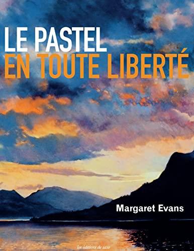 9782756527369: LE PASTEL EN TOUTE LIBERTE