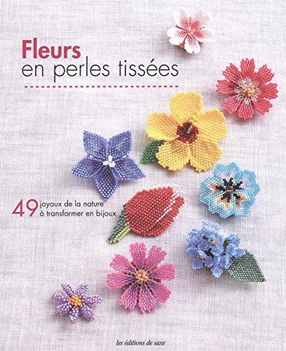 9782756527789: Fleurs en perles tissées : 49 joyaux de la nature à transformer en bijoux