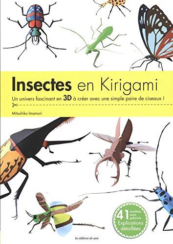 9782756527888: Insectes en kirigami : Un univers fascinant en 3D à créer avec une simple paire de ciseaux !