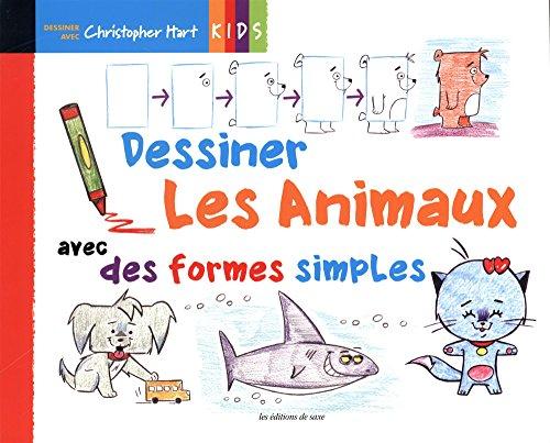 9782756530758: DESSINER LES ANIMAUX AVEC DES FORMES SIMPLES