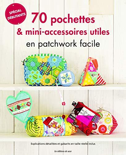 9782756531618: 70 pochettes & mini-accessoires utiles en patchwork facile