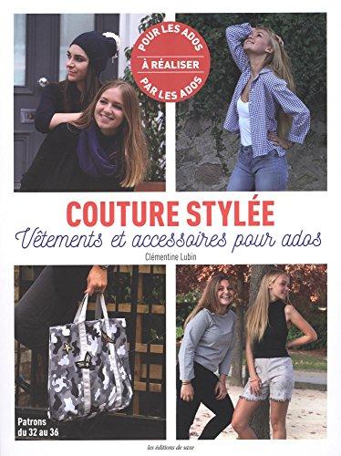 9782756531670: Couture Stylée Vêtements et accessoires pour ados