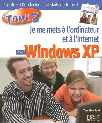 9782756800073: Je me mets à l'ordinateur et à l'Internet avec Windows XP : Tome 2 (French edition)