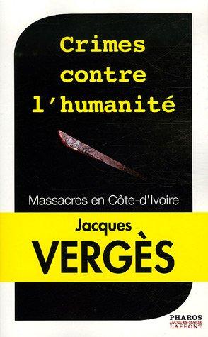 9782756900506: Crimes contre l'humanit� : Massacres en C�te-d'Ivoire