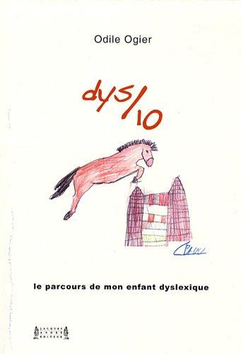 9782757001455: Dys sur dix : Le parcours de mon enfant dyslexique