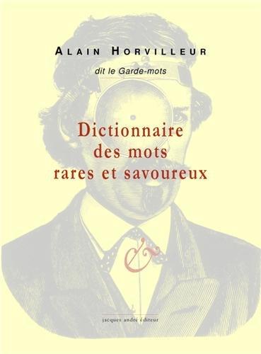 9782757002179: Dictionnaire des mots rares et savoureux