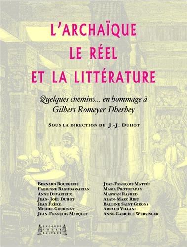 9782757002643: L'archa�que, le r�el et la litt�rature : Quelques chemins en hommage � Gilbert Romeyer Dherbey