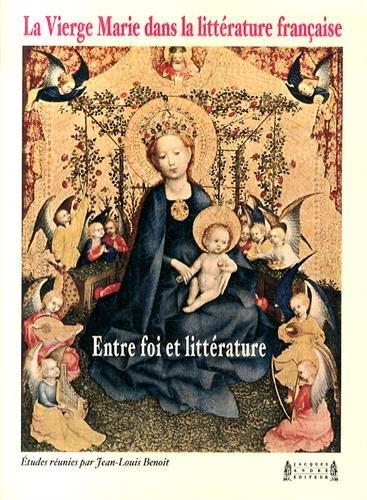 9782757002827: La Vierge Marie dans la littérature française : Entre foi et littérature