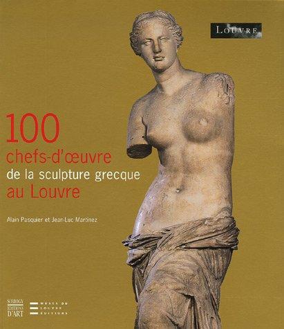 9782757200520: 100 Chefs-d'oeuvre de la scultpture grecque au Louvre