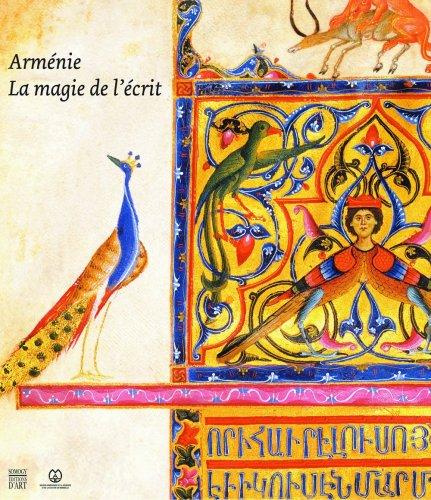Arménie : La magie de l'écrit: MUTAFIAN ( Claude ) [ Sous la Direction de ]