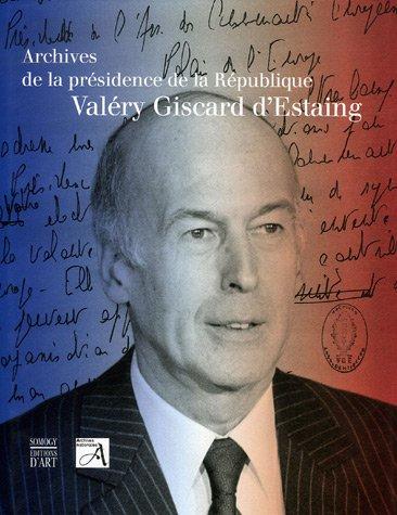 9782757200803: Archives de la présidence de la République Valéry Giscard d'Estaing 1974-1981
