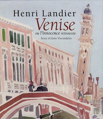 Venise ou l'Innocence retrouvée by Landier, Henri;: Henri Landier