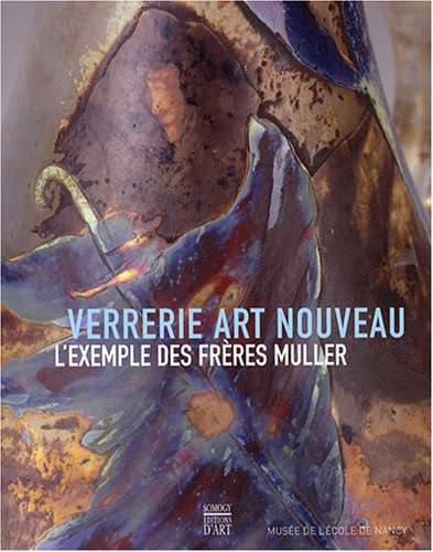 9782757201145: Verrerie Art nouveau : L'exemple des frères Muller