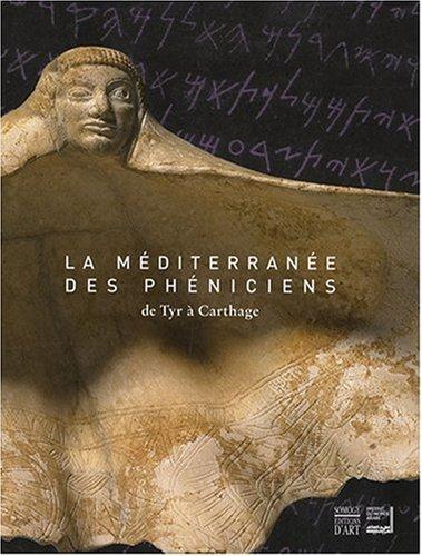 9782757201305: La Méditerranée des Phéniciens : De Tyr à Carthage