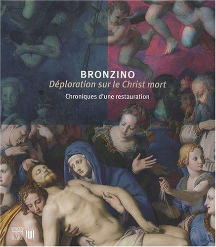 9782757201374: Bronzino, Déploration sur le Christ mort : Chroniques d'une restauration