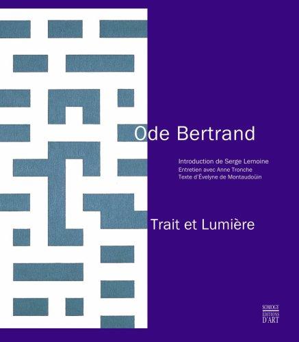 Trait et Lumière - ODE BERTRAND: Evelyne De Montaudoüin & Anne Tronche & Serge Lemoine [ ODE...