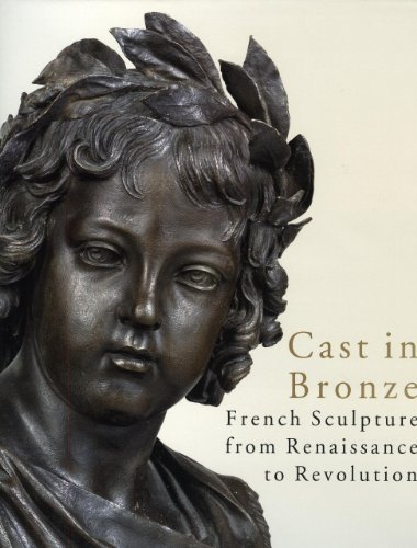 9782757201831: Cast in Bronze French Sculpture from Renaissance to Revolution