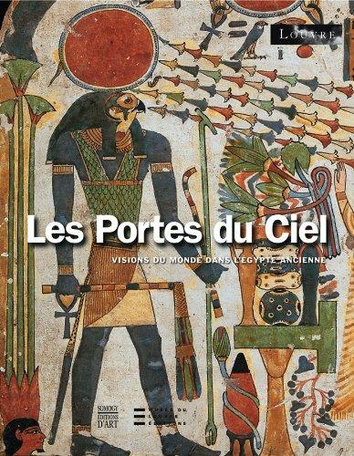 Louvre - Les Portes Du Ciel - Visions Du Monde Dans L'egypte Ancienne