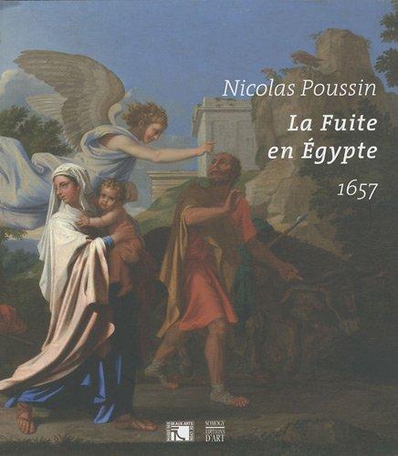 9782757202852: La Fuite en Egypte: Nicolas Poussin 1657