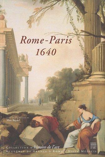 Rome-Paris 1640Transferts Culturels et Renaissance D'un Centre Artistique: Bayard Marc Sous La ...