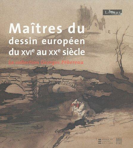 9782757203026: Maîtres du dessin européen du XVIe au XXe siècle : La collection Georges Pébereau