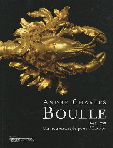 André Charles Boulle (1642-1732 ) : Un nouveau style pour l'Europe: Jean Nérée Ronfort ...