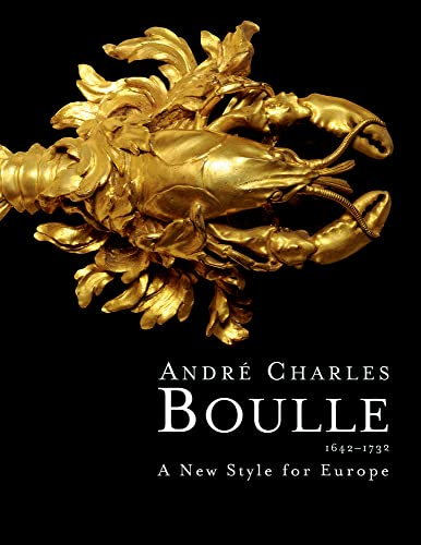 Andre Charles Boulle: A New Style for Europe, 1642-1732: Augard, Jean-Dominique; Hughes, Peter; ...
