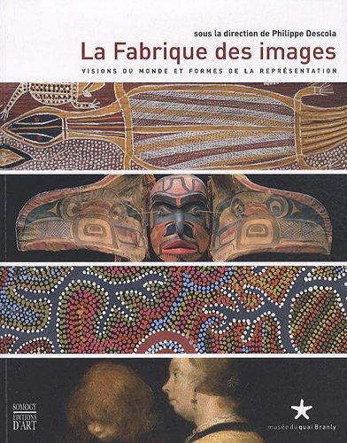 9782757203224: La Fabrique des images : Visions du monde et formes de la représentation