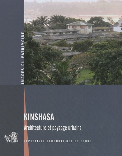 Kinshasa - Architecture et paysage urbains: Toulier Bernard