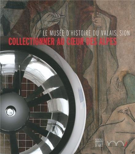 COLLECTIONNER AU COEUR DES ALPES: ELSIG PATRICK
