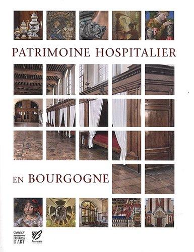 patrimoine hospitalier en Bourgogne: Brigitte Fromaget, Bruno François, Claudine Hugonnet-Berger, ...
