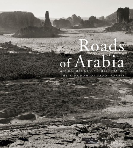Roads of Arabia: Archaeology and History of the Kingdom of Saudi Arabia: Somogy Art Publishers