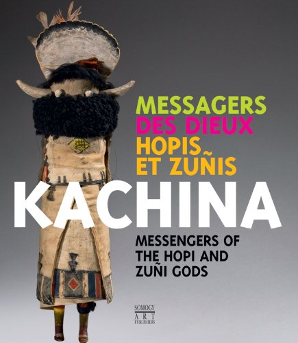 Kachina: Messengers of the Hopi and Zuñi Gods: Geneste, Eric; Mickeler, Eric