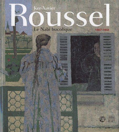 Ker-Xavier Roussel: Le nabi bucolique, 1867-1944: Estelle Guille