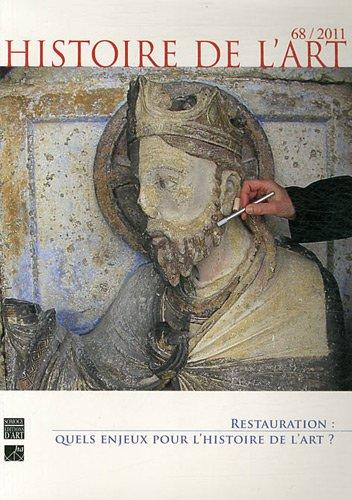 HISTOIRE DE L'ART NO.68 : RESTAURATION, QUELS ENJEUX POUR L'HISTOIRE DE L'ART: ...