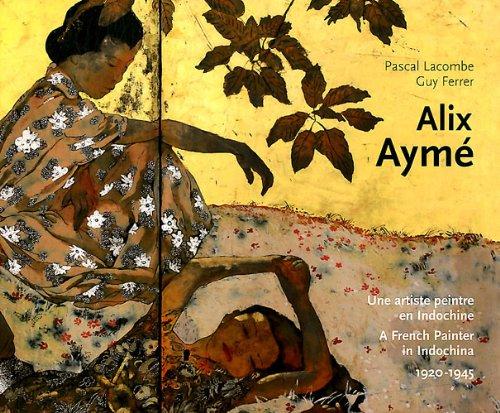 9782757204849: Alix Aymé : Une artste peintre en Indochine 1920-1945