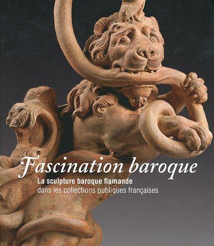 9782757205020: Fascination baroque : La sculpture baroque flamande dans les collections publiques françaises